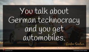 Gordon Sinclair quote : You talk about German ...