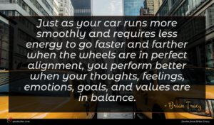 Brian Tracy quote : Just as your car ...