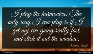 Steven Wright quote : I play the harmonica ...
