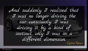 Ayrton Senna quote : And suddenly I realised ...