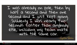 Ayrton Senna quote : I was already on ...