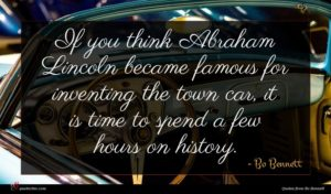 Bo Bennett quote : If you think Abraham ...