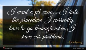 Dave Barry quote : I want a pit ...