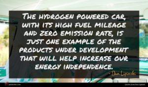 Dan Lipinski quote : The hydrogen powered car ...