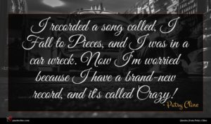 Patsy Cline quote : I recorded a song ...