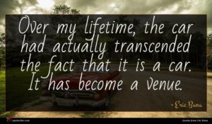 Eric Bana quote : Over my lifetime the ...