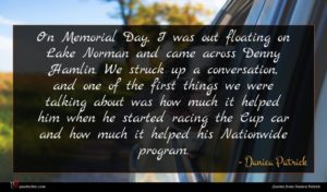 Danica Patrick quote : On Memorial Day I ...