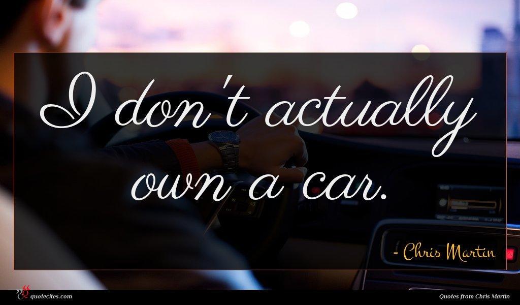 I don't actually own a car.