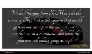 Jimmy Fallon quote : We had the guys ...