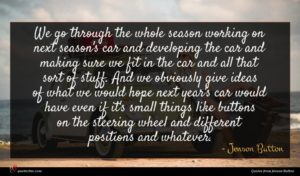 Jenson Button quote : We go through the ...