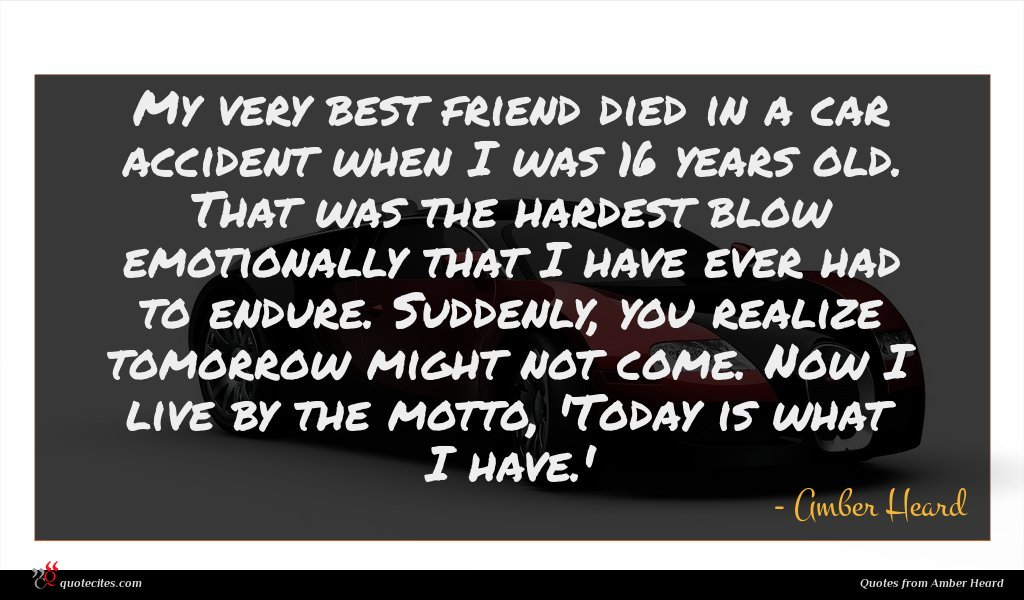 Photo of Amber Heard quote : My very best friend …