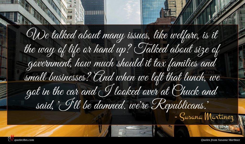Photo of Susana Martinez quote : We talked about many …