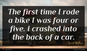 David Millar quote : The first time I ...