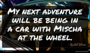 Rachel Bilson quote : My next adventure will ...