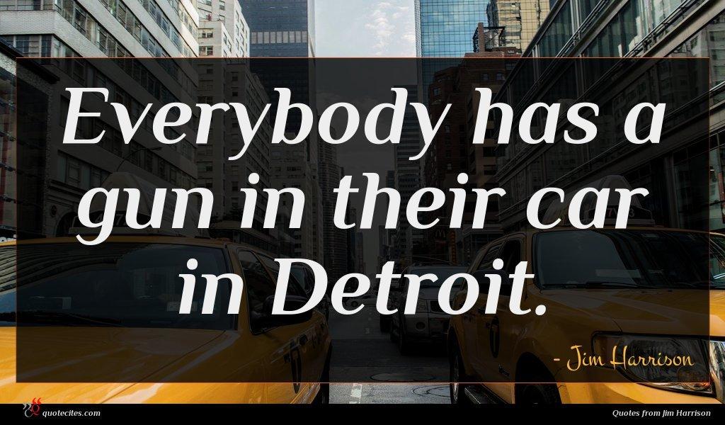 Everybody has a gun in their car in Detroit.