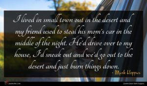 Mark Hoppus quote : I lived in small ...
