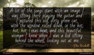 Edie Brickell quote : A lot of the ...