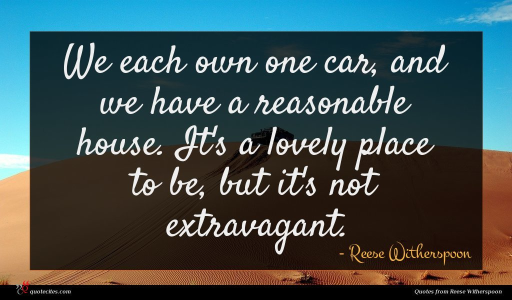 Photo of Reese Witherspoon quote : We each own one …