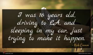 Nick Cannon quote : I was years old ...