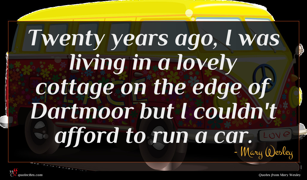 Twenty years ago, I was living in a lovely cottage on the edge of Dartmoor but I couldn't afford to run a car.