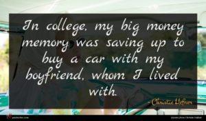 Christie Hefner quote : In college my big ...