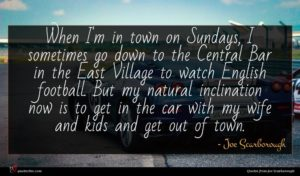 Joe Scarborough quote : When I'm in town ...