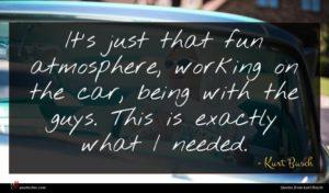 Kurt Busch quote : It's just that fun ...