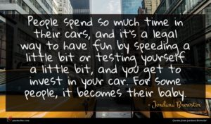 Jordana Brewster quote : People spend so much ...