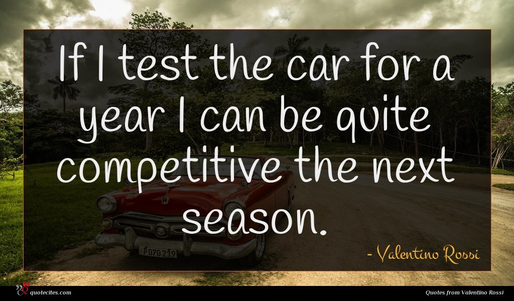 Photo of Valentino Rossi quote : If I test the …