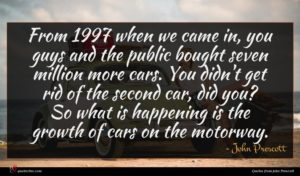 John Prescott quote : From when we came ...