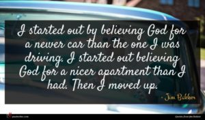 Jim Bakker quote : I started out by ...