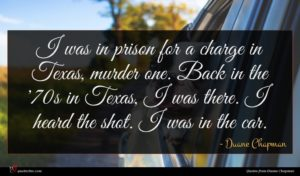 Duane Chapman quote : I was in prison ...