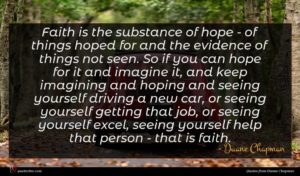 Duane Chapman quote : Faith is the substance ...