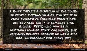 John Shelton Reed quote : I think there's a ...