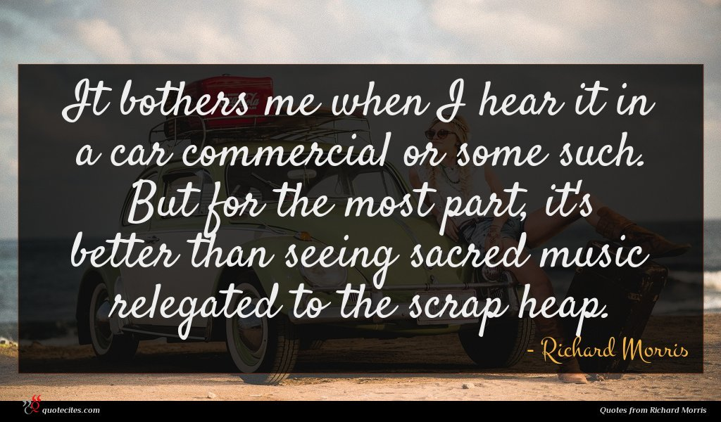 It bothers me when I hear it in a car commercial or some such. But for the most part, it's better than seeing sacred music relegated to the scrap heap.