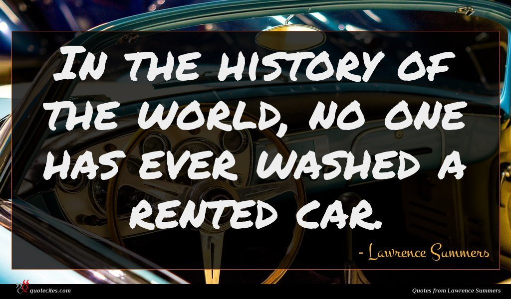 In the history of the world, no one has ever washed a rented car.