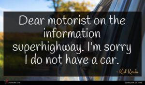 Kid Koala quote : Dear motorist on the ...