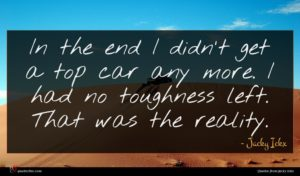 Jacky Ickx quote : In the end I ...