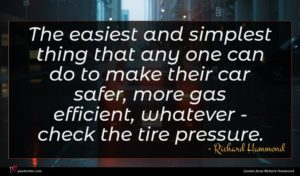 Richard Hammond quote : The easiest and simplest ...