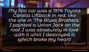 Richard Hammond quote : My first car was ...