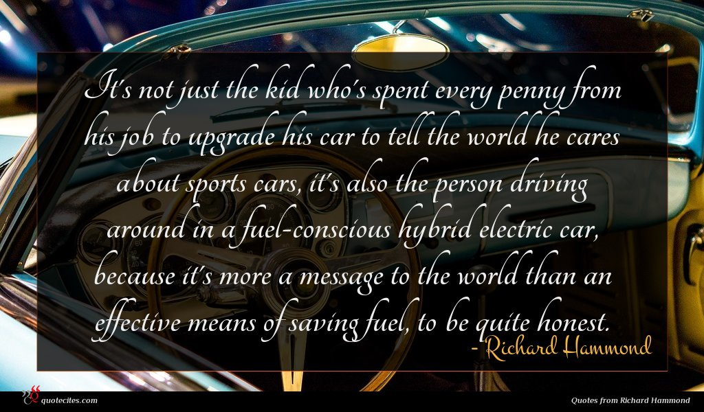 Photo of Richard Hammond quote : It's not just the …