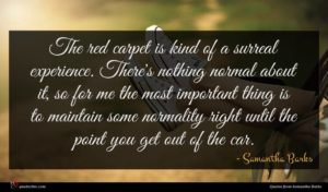 Samantha Barks quote : The red carpet is ...