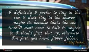 Haley Reinhart quote : I definitely I prefer ...