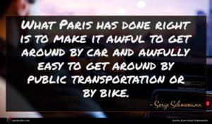 Serge Schmemann quote : What Paris has done ...