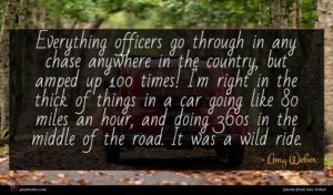 Amy Weber quote : Everything officers go through ...