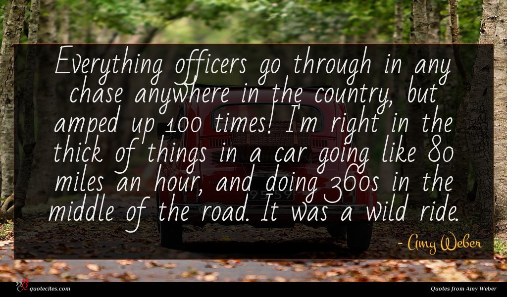 Photo of Amy Weber quote : Everything officers go through …