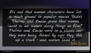 Robin Quivers quote : It's sad that women ...