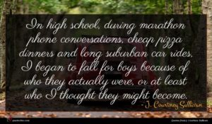 J. Courtney Sullivan quote : In high school during ...