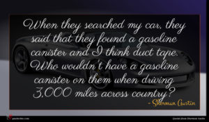 Sherman Austin quote : When they searched my ...