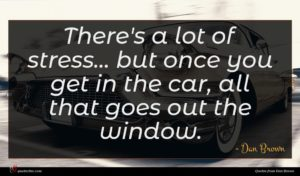Dan Brown quote : There's a lot of ...